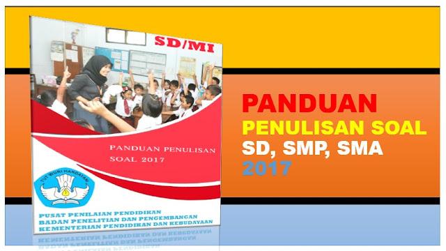 Pedoman Penulisan Soal Terbaru Jenjang SD, SMP, SMA
