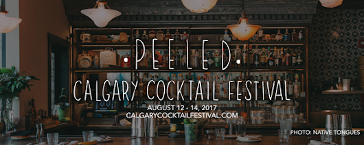Coming Soon: PEELED, Calgary's First Edition Of Cocktail Festival