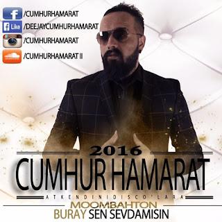 Buray - Sen Sevdamisin (Cumhur Hamarat Moombahton)