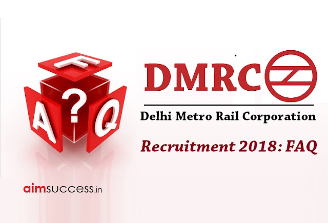 DMRC Recruitment 2018: FAQ
