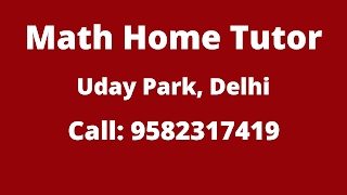 Best Maths Home Tutor in Uday Park Delhi