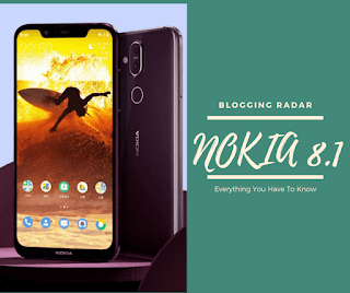 Nokia 8.1 Is Here | Everything you want to Know