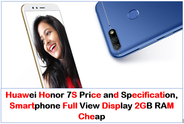 huawei-honor-7s-price-and-specification-smartphone-fullview-display-2gb-ram-cheap