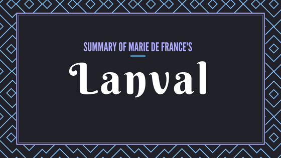 Lanval- The Lais of Marie de France- Summary