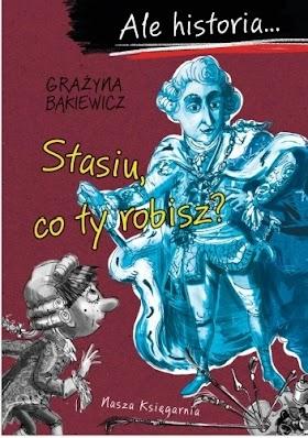 """""""Ale historia… Stasiu, co ty robisz?"""" - Grażyna Bąkiewicz"""
