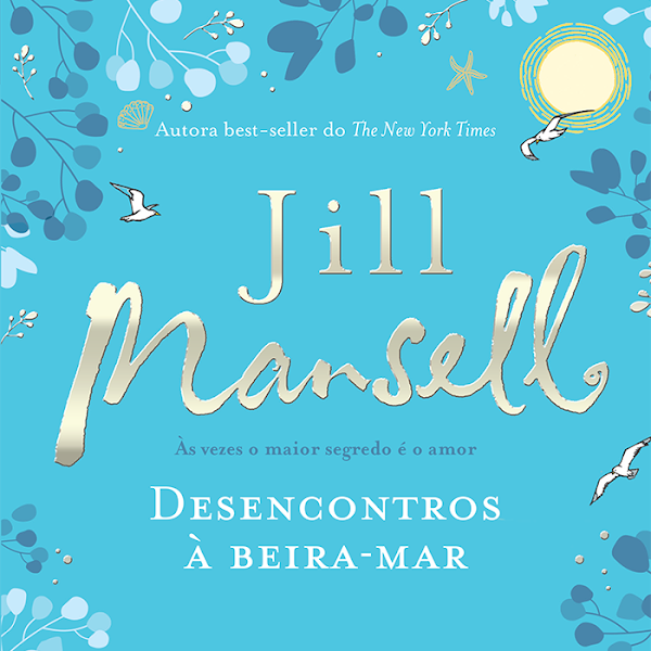 [LANÇAMENTO] Desencontros à Beira-Mar de Jill Mansell