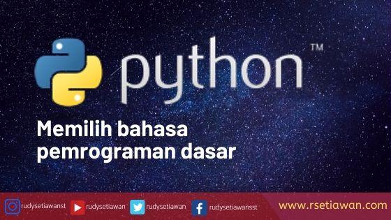 Python, kenapa saya memilih bahasa pemrograman ini?