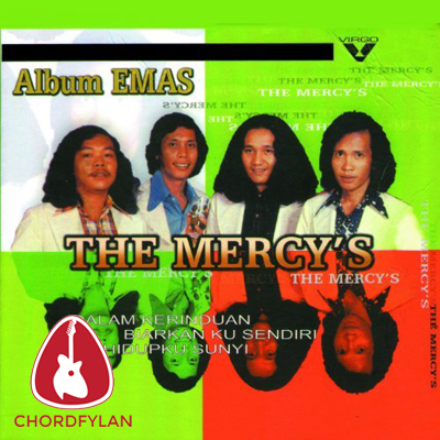Lirik dan Chord Kunci Gitar Hidupku Sunyi - The Mercys
