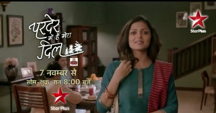 Pardes Mein Hai Mera Dil Serial On Star Plus Story