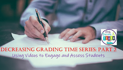 Decreasing Grading Time Series: Using Videos to Engage and Assess Students