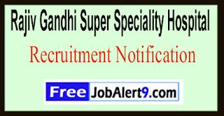 RGSSH Rajiv Gandhi Super Speciality Hospital Recruitment Notification 2017 Last Date 05-06-2017