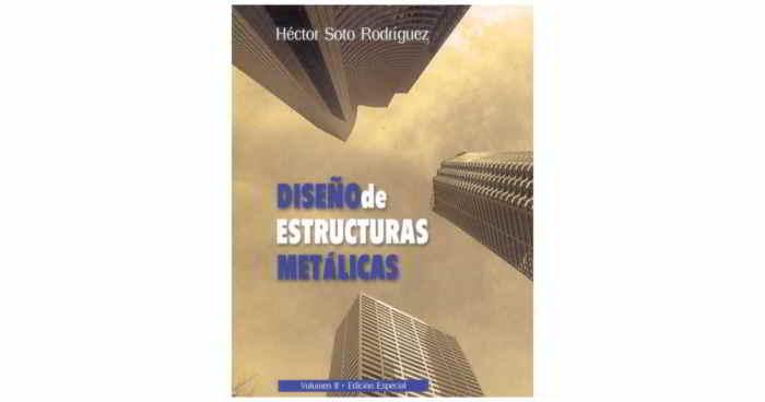 Descargar Diseño de Estructuras Metálicas - Héctor Soto Rodriguez