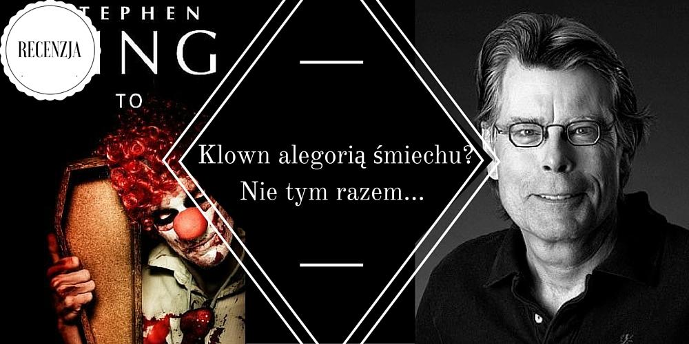 stephen king, to, recenzja, marzenie literackie