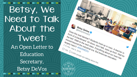 Betsy, We Need to Talk About the Tweet: An Open Letter to Education Secretary, Betsy DeVos