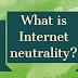 Internet Neutrality VS Open Internet Differences with videos