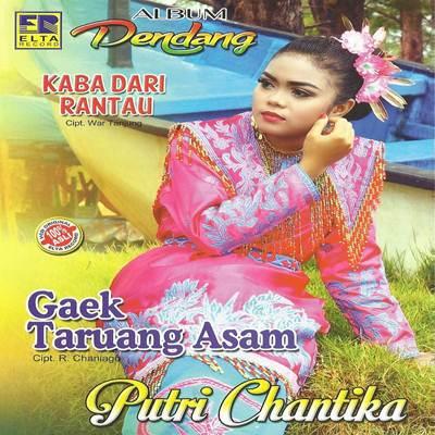 Download Lagu Minang Putri Chantika Gaek Taruang Asam Full Album