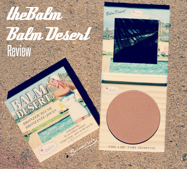 theBalm Balm Desert Bronzer/Blush: review, photos, swatches