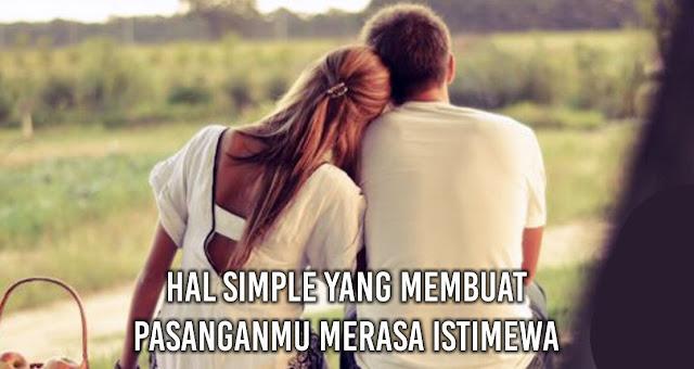 Hal Simple yang membuat pasanganmu Merasa Istimewa