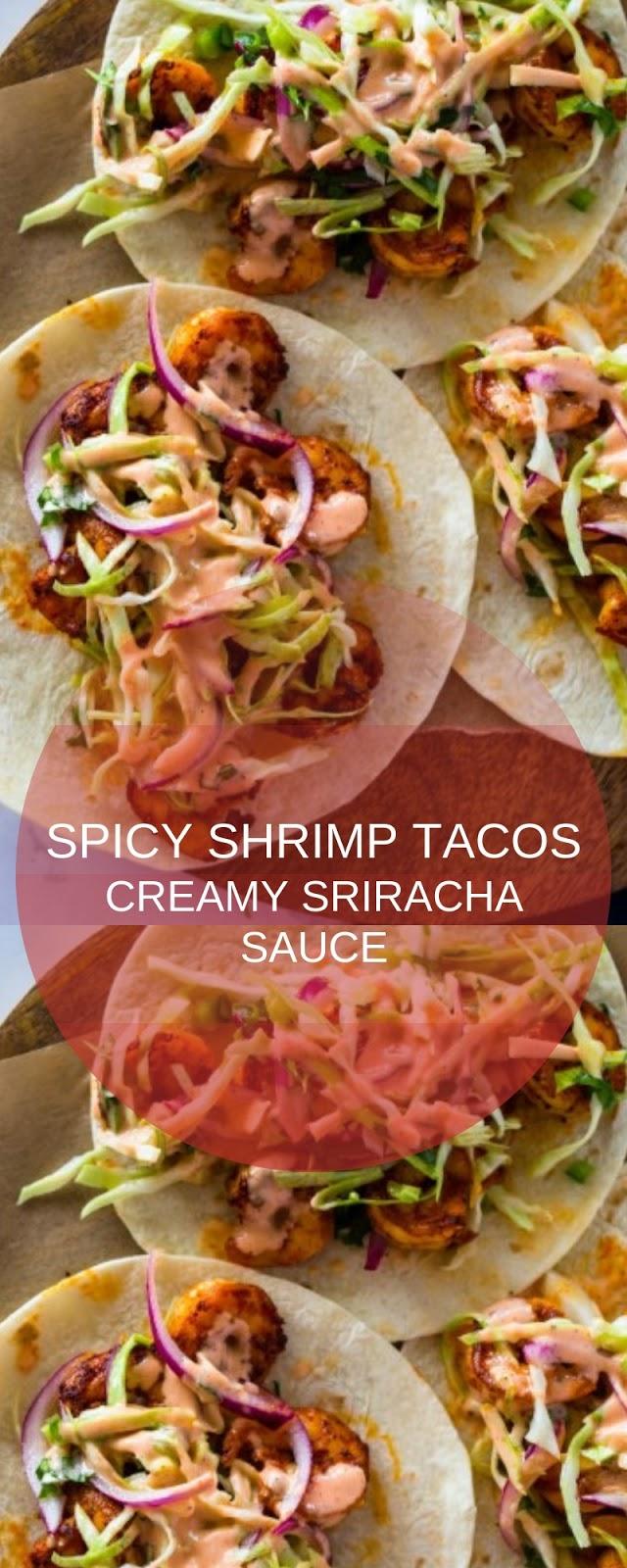 SPICY SHRIMP TACOS WITH CREAMY SRIRACHA SAUCE