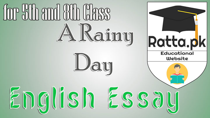 A Rainy Day English Essay for 5th and 8th Class