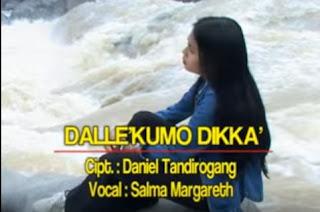 Download Lagu Toraja Dalle'kumo Dikka' (Salma Margarteh)