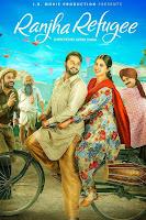 Ranjha Refugee (2018) Full Movie Punjabi 720p HDRip ESubs Download