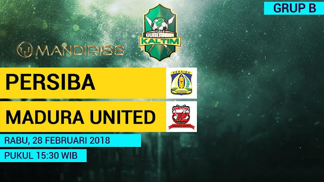 Prediksi Persiba Balikpapan Vs Madura United, Rabu 28 February 2018 Pukul 15.30 WIB @ MNCTV