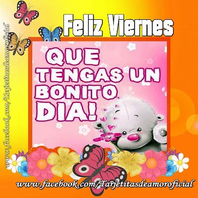 Feliz Viernes Mi Amor Que Tengas Un Día Lleno De Alegrías Y