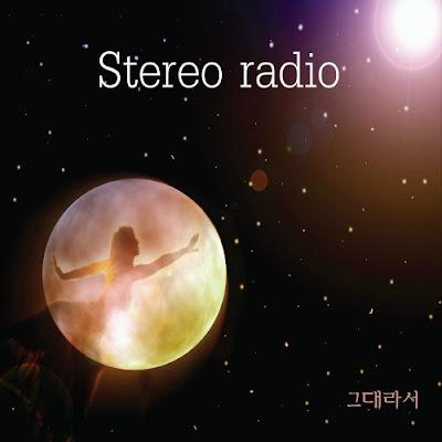 [Single] Stereo Radio – 그대라서