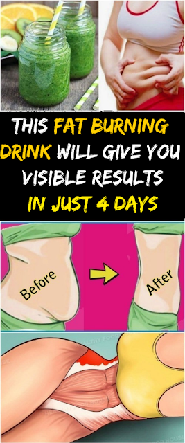 THIS FAT BURNING DRINK WILL GIVE YOU VISIBLE RESULTS IN JUST 4 DAYS