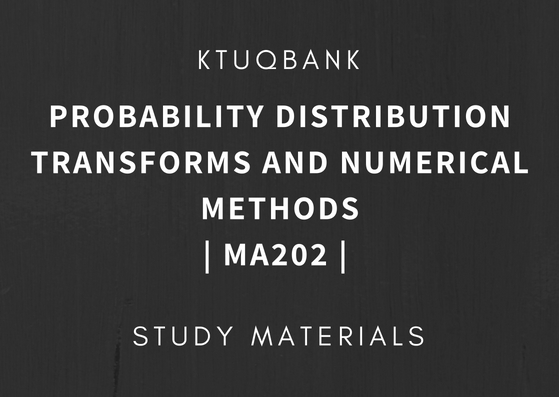 Probability Distribution Transforms And Numerical Methods | MA202 | Study Materials