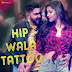 Hip Wala Tattoo (2018) Indian Pop Mp3 Songs Free Download