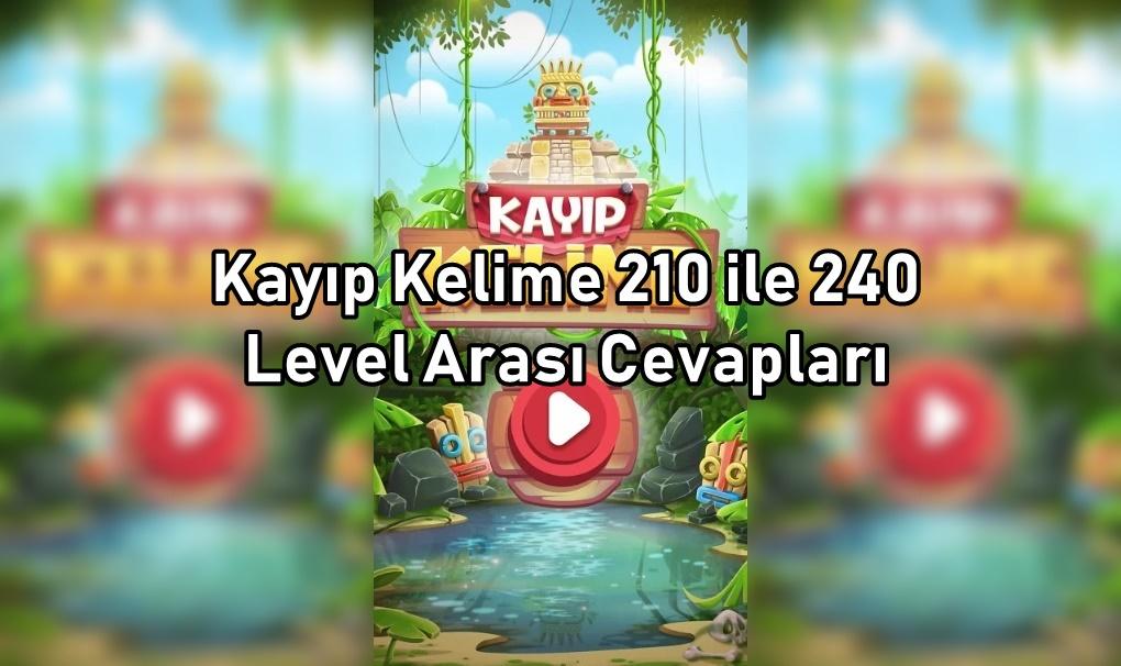 Kayip Kelime 210 ile 240 Level Arasi Cevaplari