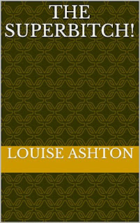 https://www.amazon.com/Superbitch-Louise-Ashton-ebook/dp/B06X6L2V4J/ref=mt_kindle?_encoding=UTF8&me=