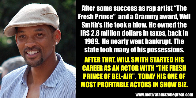63 Successful People Who Failed: Will Smith, Success Story, Grammy award, owned the IRS 2,8 million dollars in taxes, bankrupt, profitable Hollywood actors
