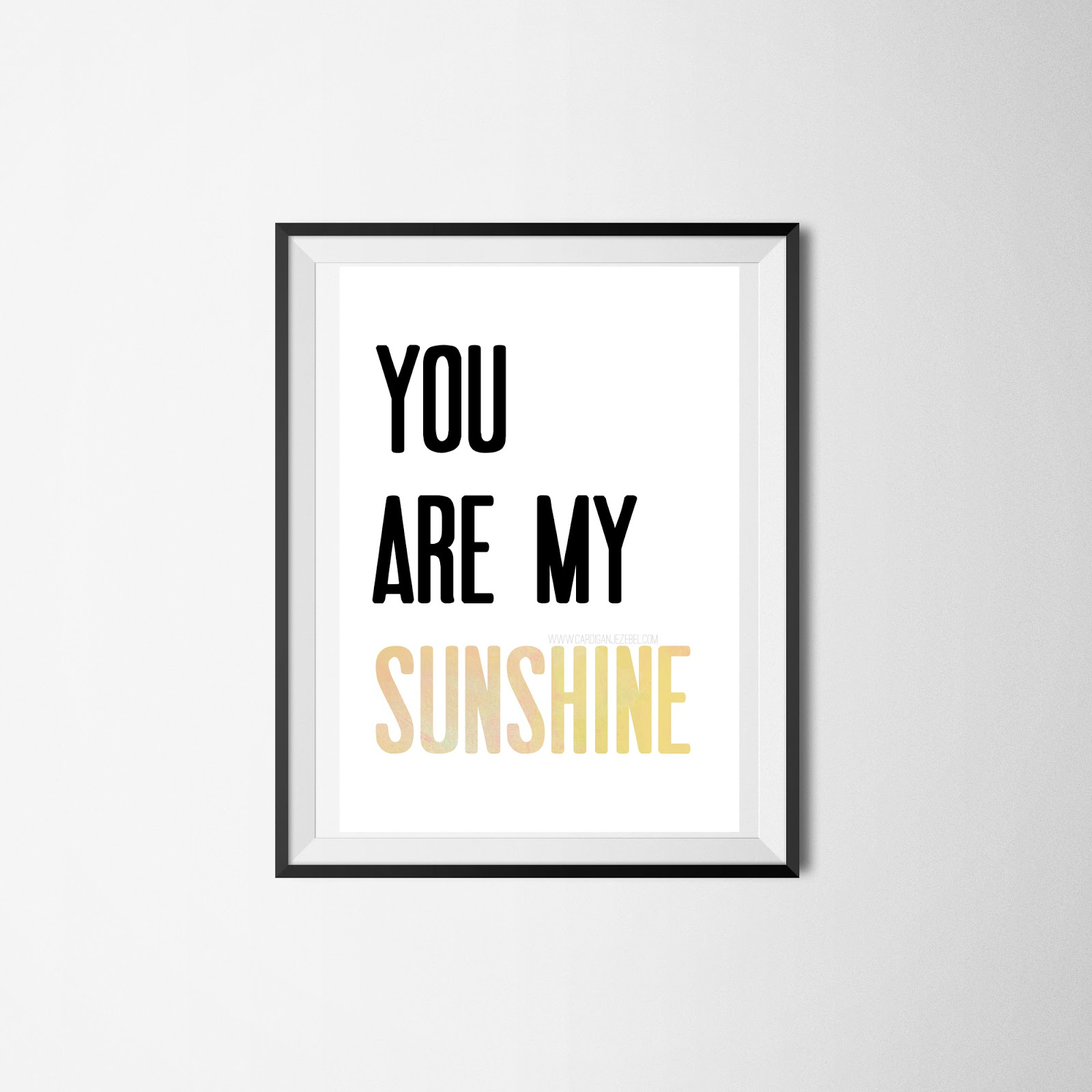 image regarding You Are My Sunshine Printable named Freebie Friday Oneself Are My Solar Printable - Cardigan