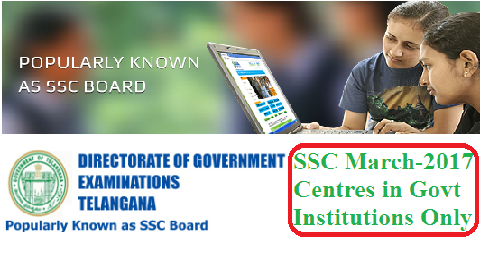 SSC March 2017 Examination BSE Telangana issued instructions on centres Govt of Telangana decided to conduct SSC March 2017 Examinations in Govt Institutions only. Constitution of Regular and private Candidates Examination Centres SSC March 2017 Time Table SSC March 2017 Schedule/2016/06/ssc-march-2017-examination-centres-in-government-institutions-only.html