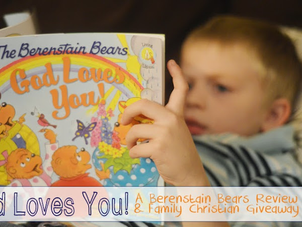 God Love You! A Berenstain Bears Review & Family Christian Giveaway
