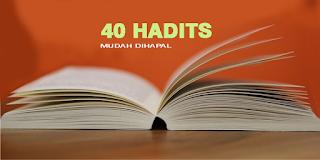 40 Hadits Pendek yang Mudah Dihapal Arab dan Terjemahnya