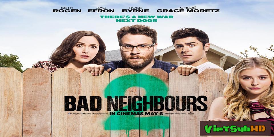 Phim Hàng Xóm Ôn Dịch 2 VietSub HD | Neighbors 2: Sorority Rising 2016
