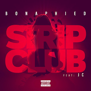 New Video: Bonaphied - Strip Club Featuring JC