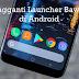 Cara Mengganti Peluncur (Launcher) di Android