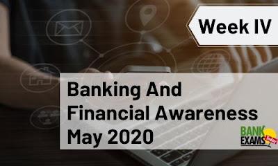 Banking and Financial Awareness May 2020: Week IV