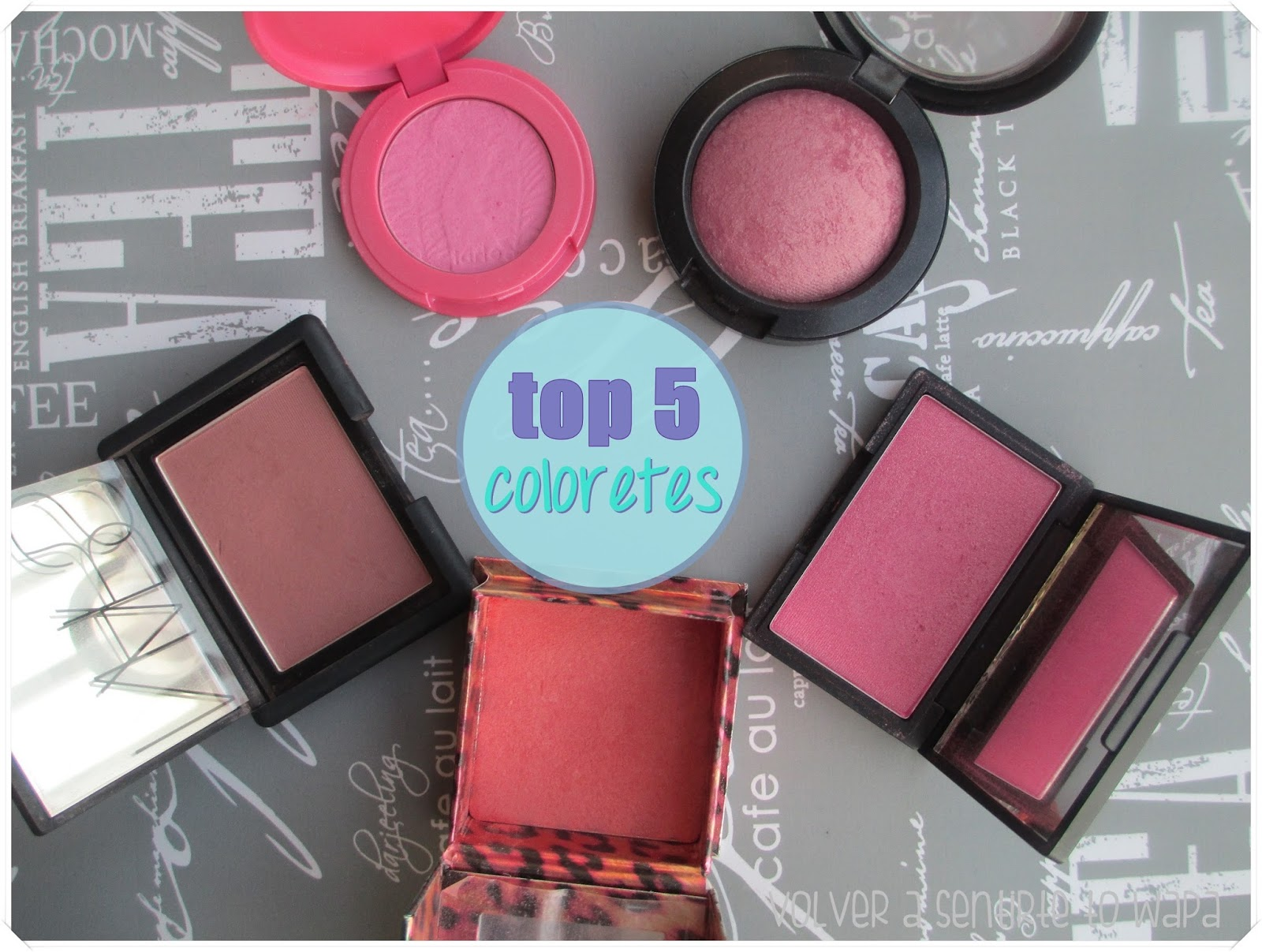 TOP 5: Coloretes {mis favoritos} - Tarte - Nars - Sleek - Benefit - MAC