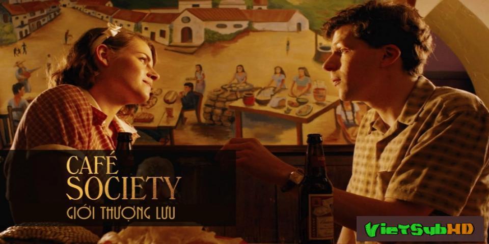 Phim Giới Thượng lưu VietSub HD | Café Society 2016