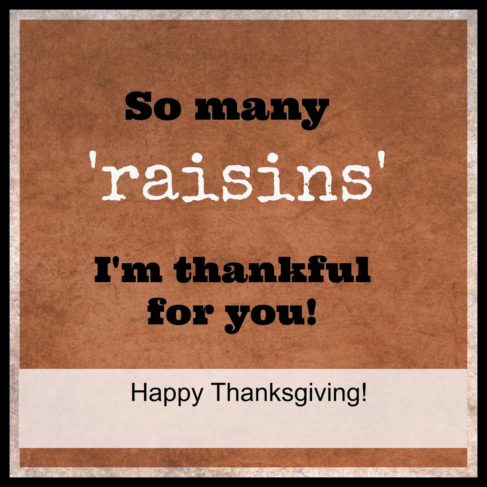 Michelle Paige Blogs So Many Raisins We Re Thankful For You