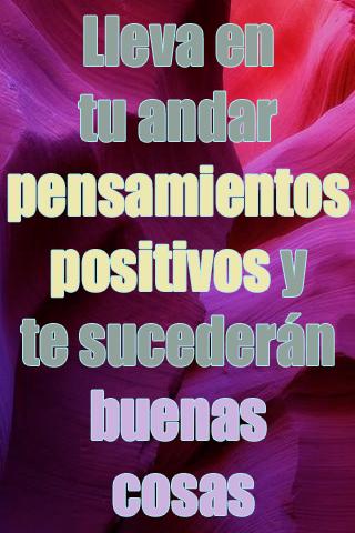 Lleva en tu andar pensamientos positivos y te sucederán buenas cosas
