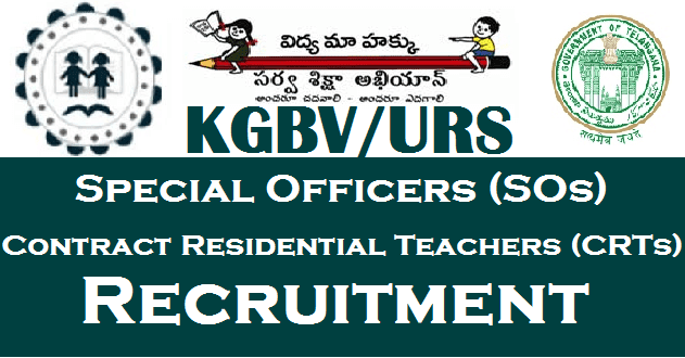 TS State, TS Jobs, TSSA, Sarva Shikshs Abhiyan, KGBV, Special Officers, CRTs, Urban Residential Schools, TS Residentials