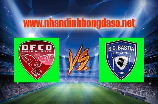 Nhận định bóng đá Dijon vs Bastia, 01h00 ngày 09-04