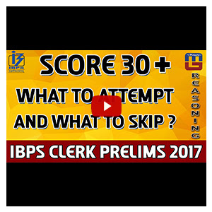 Score 30+   What To Attempt & What To Skip ?   Reasoning   IBPS Clerk PRE 2017